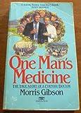 One Man's Medicine, Morris Gibson, 0449204529