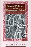Sexual Politics and the European Union, , 1571810625