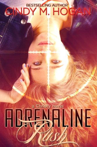 Adrenaline Rush (A Christy Spy Novel Book 1) by [Hogan, Cindy M.]