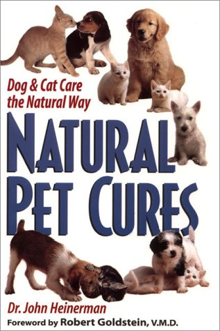 Natural Pet Cures: The Definitive Guide to Natural Remedies for Dogs and Cats