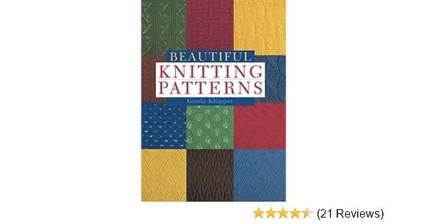 085ac403e Beautiful Knitting Patterns  Gisela Klopper  9781402722264  Amazon.com   Books