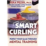Smart Curling: Perfect Your Game through Mental Training by Vera Pezer (2007-11-14)