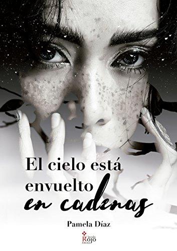 El cielo está envuelto en cadenas de Pamela Díaz