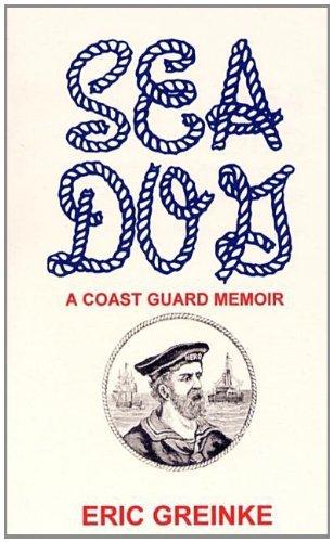 Read Online By Eric Greinke Sea Dog: A Coast Guard Memoir [Paperback] pdf