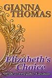 Elizabeth's Choice: A Pride and Prejudice Variation