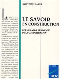 Le savoir en construction par Barth