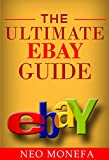 ebay buying and selling - EBAY: The Ultimate Ebay Guide (Ebay Buying- Ebay Selling- Ebay Com- Ebay for Dummies- Ebay Selling Mastery- Ebay Business- Ebay Stealth- Ebay Box Set)