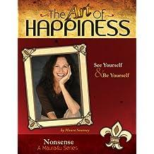 The Art of Happiness Volume 6 - Nonsense (Maura4u: The Art of Happiness)