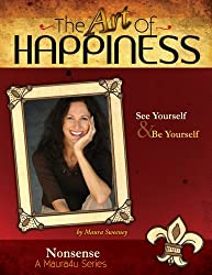 The Art of Happiness Volume 6 - Nonsense (Maura4u: The Art of Happiness)