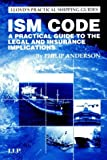 ISM Code: A Guide to the Legal and Insurance Implications (Lloyd's Practical Shipping Guides)