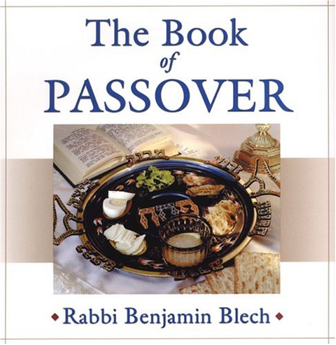 The Book of Passover by Rabbi Benjamin Blech