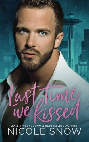 Read Online Last Time We Kissed: A Second Chance Romance ebook