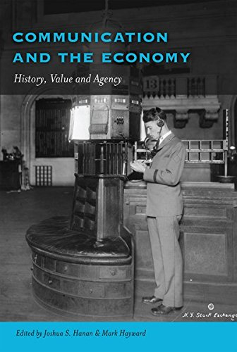 Communication And The Economy: History, Value And Agency (Frontiers In Political Communication)