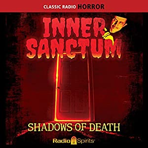 Inner Sanctum: Shadows of Death Radio/TV Program