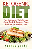Product review for Ketogenic Diet Free: Ketogenic Weight Loss Cook Book & Recipes, Paleo Recipes For Weight Loss (Healthy Eating, Low Carb Diet, Paleo 1)