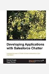 [(Developing Applications with Salesforce Chatter * * )] [Author: Sagar Pareek Rakesh Gupta] [Nov-2013] Paperback
