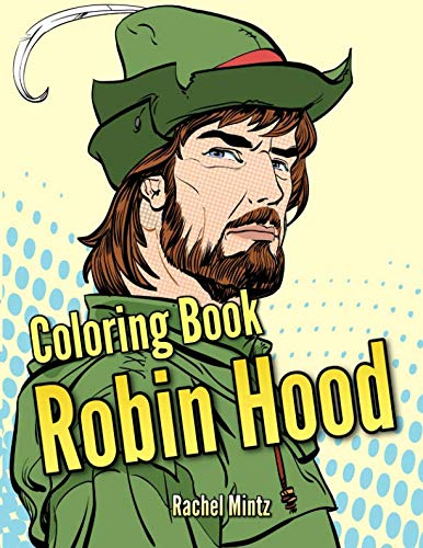 Robin Hood - Coloring Book: Medieval Archery, Middle Ages Portraits &  Figures - Pop Art Style (Era Of Archery Book)