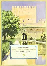 Poesía Y Arte De Los Árabes En España Y Sicilia Biblioteca de Historia: Amazon.es: Von, Adolf: Libros
