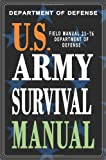 U. S. Army Survival Manual, Department of Defense, 1461173477