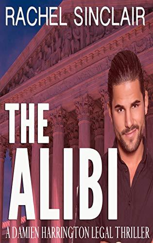 The Alibi: A Damien Harrington Legal Thriller #2