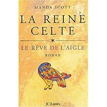 REINE CELTE T01 (LA) : LE RÊVE DE L'AIGLE