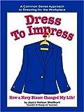 Dress to Impress, Joyce Nelson Shellhart, 1931863091