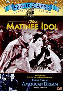 The Matinee Idol (1928) / Frank Capra's American Dream (1997)