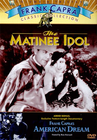 the-matinee-idol-1928-frank-capras-american-dream-1997