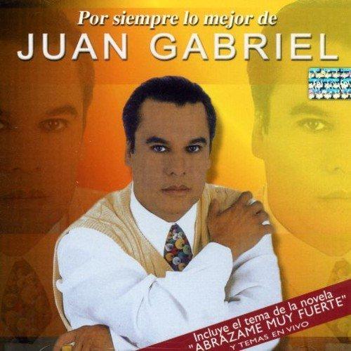 Por Siempre Lo Mejor De by JUAN GABRIEL (2000-10-30)