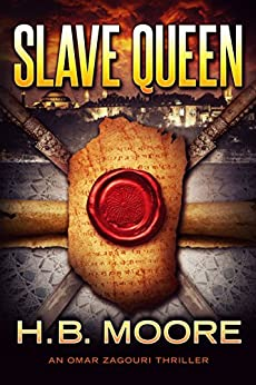 Slave Queen (An Omar Zagouri Thriller) by [Moore, H.B.]