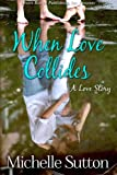 When Love Collides, Michelle Sutton, 1612528244