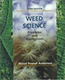 Weed Science : Principles and Applications, Anderson, Wood Powell, 0314046275
