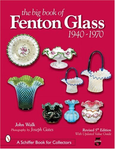 The Big Book of Fenton Glass: 1940-1970 (Schiffer Book for Collectors) from Brand: Schiffer Publishing