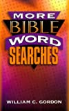 More Bible Word Searches, William C. Gordon, 0801057515