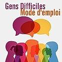 Gens difficiles, mode d'emploi | Livre audio Auteur(s) : Alain Lacamps Narrateur(s) : Bertrand Dubail
