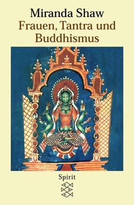 Frauen, Tantra und Buddhismus Taschenbuch – Juli 2000 Miranda Shaw FISCHER Taschenbuch 3596147433 Nichtchristliche Religionen