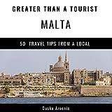Greater Than a Tourist - Malta