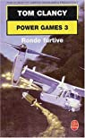 Power Games, tome 3 : Ronde furtive par Clancy