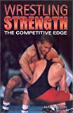 Wrestling Strength: The Competitive Edge