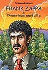 Frank Zappa et l'Amérique parfaite par Delbrouck