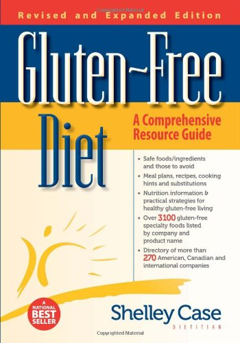 Gluten-Free Diet: A Comprehensive Resource Guide- Expanded and Revised Edition (Shelley Free Diet Case Gluten)