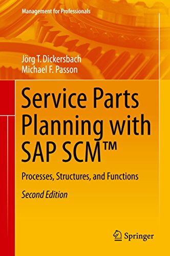 Service Parts Planning with SAP SCMTM: Processes, Structures, and Functions (Management for Professionals) Pdf