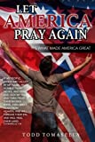Let America PRAY Again: It's What Made America Great!