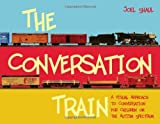 The Conversation Train, Joel Shaul, 1849059861