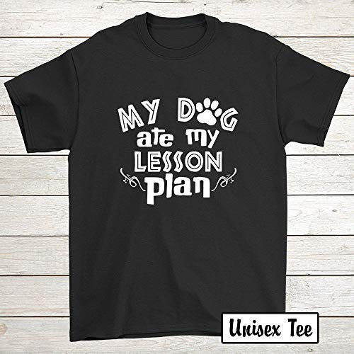 WilliamTee My Dog ate My Lesson Plan Shirt Copy Tshirt for Men Women Black