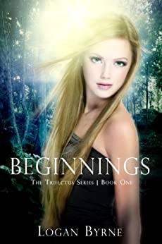 Beginnings (Young Adult Paranormal Vampire Romance) (The Trifectus Series Book 1) by [Byrne, Logan]