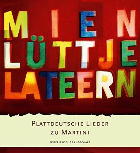 Mien lüttje Lateern: Plattdeutsche Lieder zu Martini
