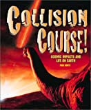 Collision Course! Cosmic Impacts and Life on Earth, Alfred B. Bortz, 0761314032