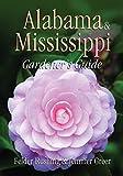 img - for Alabama & Mississippi Gardener's Guide (Gardener's Guides) book / textbook / text book