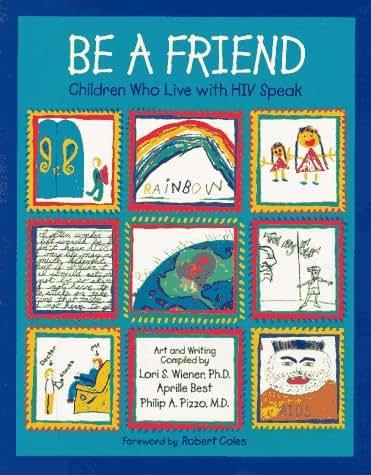 Be a Friend: Children Who Live With HIV Speak (An Albert Whitman Prairie Book)